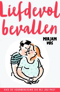 Cover van Liefdevol Bevallen van Mirjam Vos